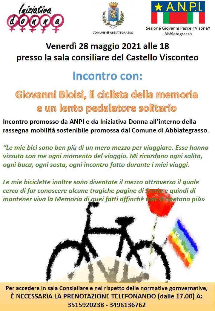 Incontro con Giovanni Bloisi, il ciclista della memoria  e un lento pedalatore solitario. Venerdì 28 maggio 2021 alle 18.00 Sala Consiliare del Castello Visconteo di Abbiategrasso