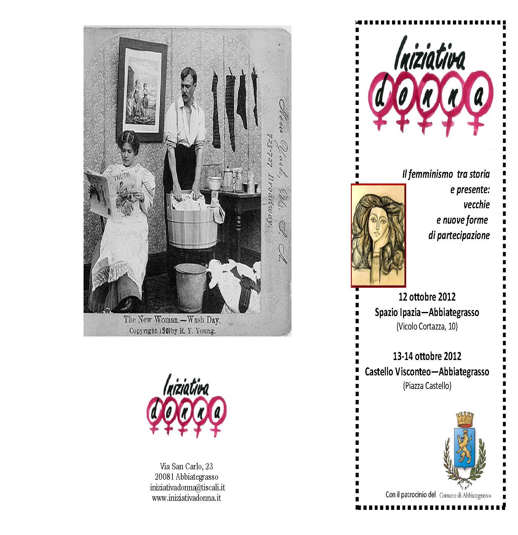 Il femminismo tra storia e presente:  vecchie e nuove forme di partecipazione  12-13-14 ottobre 2012 Castello Visconteo - Abbiategrasso